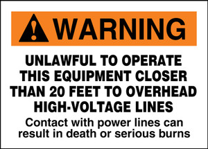 "ANSI Warning Safety Sign: Unlawful To Operate This Equipment Closer Than 20 Feet To Overhead Power Lines, 10"" x 14"", Pack/10"