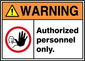 """ANSI ISO Warning Safety Sign: Authorized Personnel Only, 10"""" x 14"""", Pack/10"""