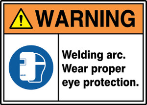 """ANSI ISO Warning Safety Sign: Welding Arc - Wear Proper Eye Protection., 10"""" x 14"""", Pack/10"""