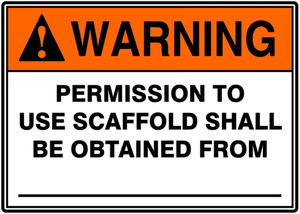 "ANSI Warning Safety Sign: Permission To Use Scaffold Shall Be Obtained From, 10"" x 14"", Pack/10"