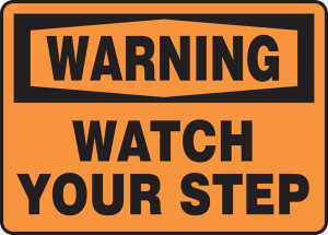 "OSHA Warning Safety Sign: Watch Your Step, 10"" x 14"", Pack/10"