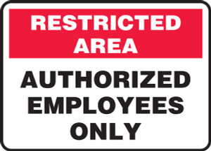 """Restricted Area Safety Sign: Authorized Employees Only, 10"""" x 14"""", Pack/10"""