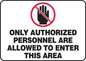 """Admittance & Exit Safety Signs: Only Authorized Personnel Are Allowed To Enter This Area, 10"""" x 14"""", Pack/10"""