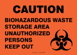 "Safety Sign - CAUTION: Biohazardous Waste - Storage Area - Unauthorized Persons Keep Out, 10"" x 14"", Pack/10"