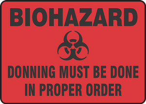 "Biohazard Safety Sign: Donning Must Be Done In Proper Order, 10"" x 14"", Pack/10"