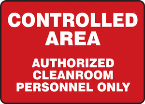 """Clean Room Signs Safety Sign: Controlled Area Authorized Cleanroom Personnel Only, 10"""" x 14"""", Pack/10"""
