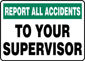 """Safety Sign: Report All Accidents To Your Supervisor, 10"""" x 14"""", Pack/10"""
