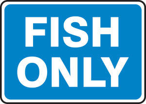 "Safety Sign: Fish Only, 10"" x 14"", Pack/10"