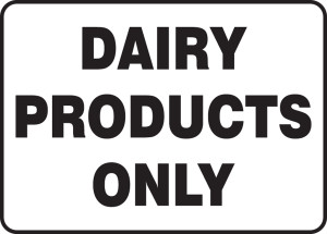 "Safety Sign: Dairy Products Only, 10"" x 14"", Pack/10"