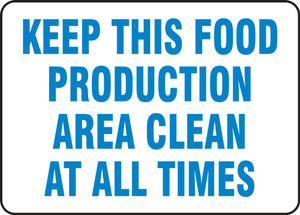 "Safety Sign: Keep This Food Production Area Clean At All Times, 10"" x 14"", Pack/10"