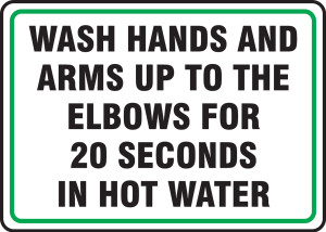 "Safety Sign: Wash Hands And Arms Up To The Elbows For 20 Seconds In Hot Water, 10"" x 14"", Pack/10"