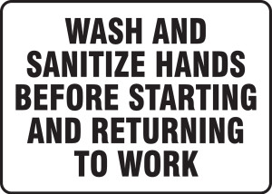 "Safety Signs: Wash And Sanitize Hands Before Starting And Returning To Work, 10"" x 14"", Pack/10"