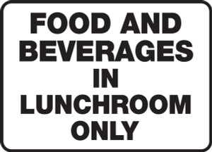 """Safety Sign: Food And Beverages In Lunchroom Only, 10"""" x 14"""", Pack/10"""