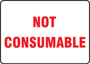 """Safety Sign: Not Consumable, 10"""" x 14"""", Pack/10"""