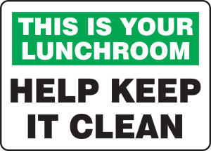 "Safety Sign: This Is Your Lunchroom - Help Keep It Clean, 10"" x 14"", Pack/10"
