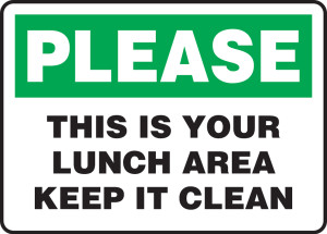 "Safety Sign: Please - This Is Your Lunch Area - Keep It Clean, 10"" x 14"", Pack/10"