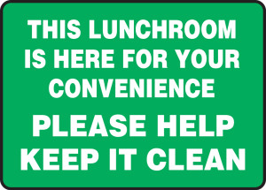 "Safety Sign: This Lunchroom Is Here For Your Convenience - Help Keep It Clean, 10"" x 14"", Pack/10"