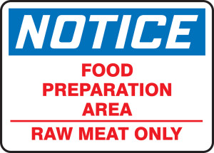 """OSHA Safety Sign - NOTICE: Food Preparation Area - Raw Meat Only, 10"""" x 14"""", Pack/10"""