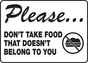 "Safety Sign: Please Don't Take Food That Doesn't Belong To You, 10"" x 14"", Pack/10"
