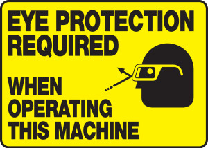 """OSHA Safety Sign: Eye Protection Required When Operating This Machine, 10"""" x 14"""", Pack/10"""