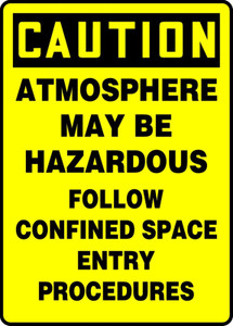 "OSHA Safety Sign - CAUTION: Atmosphere May Be Hazardous - Follow Confined Space Entry Procedures, 14"" x 10"", Pack/10"