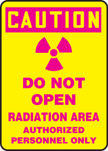 """OSHA Safety Sign - CAUTION: Do Not Open - Radiation Area - Authorized Personnel Only, 14"""" x 10"""", Pack/10"""