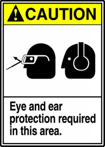 "ANSI Safety Sign - CAUTION: Eye And Ear Protection Required In This Area, 14"" x 10"", Pack/10"