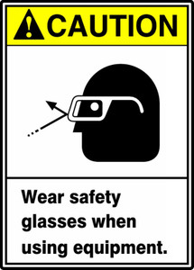 "ANSI Safety Sign - CAUTION: Wear Safety Glasses When Using Equipment, 14"" x 10"", Pack/10"