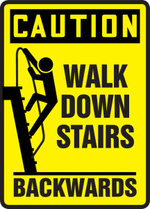 """OSHA Safety Sign - CAUTION: Walk Down Stairs Backwards, 14"""" x 10"""", Pack/10"""