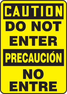 "Bilingual OSHA Safety Sign - CAUTION: Do Not Enter, 14"" x 10"", Pack/10"