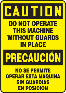 "Bilingual OSHA Safety Sign - CAUTION: Do Not Operate This Machine Without Guards In Place, 14"" x 10"", Pack/10"