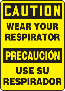 """Bilingual OSHA Safety Sign - CAUTION: Wear Your Respirator, 14"""" x 10"""", Pack/10"""