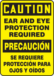 "Bilingual OSHA Safety Sign - CAUTION: Ear And Eye Protection Required, 14"" x 10"", Pack/10"