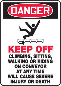 "OSHA Safety Sign - DANGER: Keep Off - Climbing, Sitting, Walking, or Riding Conveyor At Any Time Will Cause Severe Injury or Death, 14"" x 10"", Pack/10"