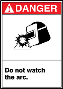 "ANSI Safety Sign - DANGER: Do Not Watch The Arc., 14"" x 10"", Pack/10"
