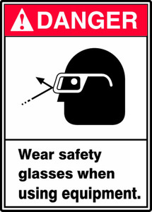 "ANSI Safety Sign - DANGER: Wear Safety Glasses When Using Equipment, 14"" x 10"", Pack/10"