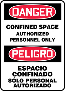 "Bilingual OSHA Safety Sign - DANGER: Confined Space - Authorized Personnel Only, 14"" x 10"", Pack/10"