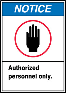 """ANSI Safety Sign - NOTICE: Authorized Personnel Only., 14"""" x 10"""", Pack/10"""