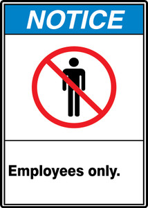 "ANSI Safety Sign - NOTICE: Employees Only., 14"" x 10"", Pack/10"