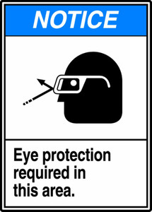 "ANSI Safety Sign - NOTICE: Eye Protection Required In This Area, 14"" x 10"", Pack/10"