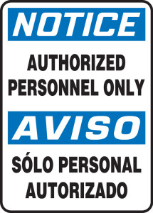 "Bilingual OSHA Safety Sign - NOTICE:  Authorized Personnel Only, 14"" x 10"", Pack/10"
