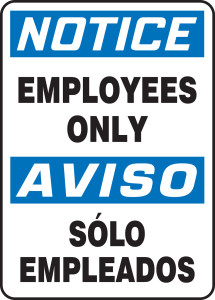"Bilingual OSHA Safety Sign - NOTICE: Employees Only, 14"" x 10"", Pack/10"