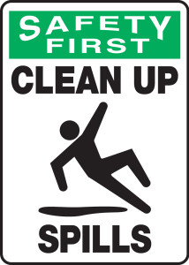 """OSHA Safety First Safety Sign: Clean Up Spills, 14"""" x 10"""", Pack/10"""
