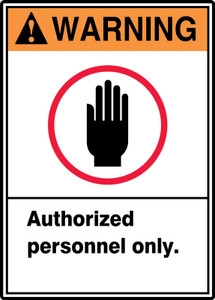 "ANSI Warning Safety Sign: Authorized Personnel Only., 14"" x 10"", Pack/10"