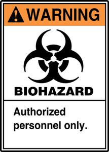 "ANSI Warning Safety Sign: Biohazard - Authorized Personnel Only, 14"" x 10"", Pack/10"