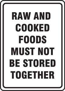 "Safety Sign: Raw And Cooked Foods Must Not Be Stored Together, 14"" x 10"", Pack/10"