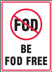 "Safety Sign: Be FOD Free, 14"" x 10"", Pack/10"