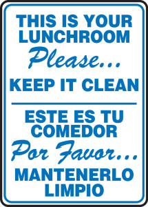 "Bilingual Safety Sign: This Is Your Lunchroom - Please Keep It Clean, 14"" x 10"", Pack/10"