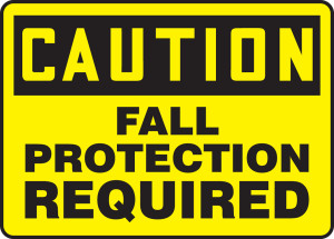 "OSHA Safety Sign - CAUTION: Fall Protection Required, 14"" x 20"", Pack/10"