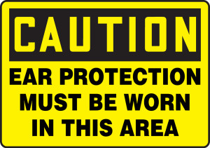"OSHA Safety Sign - CAUTION: Ear Protection Must Be Worn In This Area, 14"" x 20"", Pack/10"
